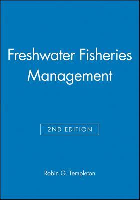 Freshwater Fisheries Management - Templeton, Robin G (Editor)