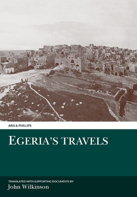 Egeria's Travels - Wilkinson, John