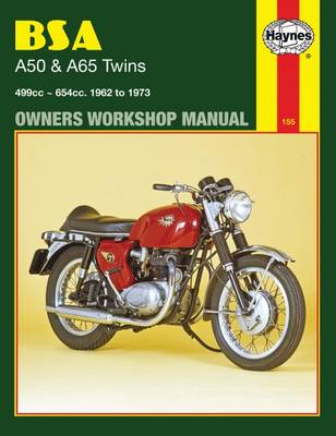 BSA A50 & A65 Twins Owners Workshop Manual: 499cc 654cc. 1962 to 1973 - Reynolds, Mark, and Haynes, John