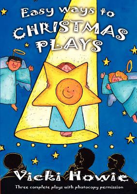 Easy Ways to Christmas Plays: Three Complete Plays with Photocopy Permission - Howie, Vicki