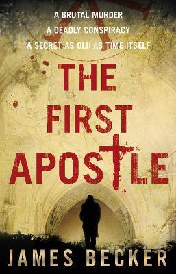 The First Apostle - Becker, James