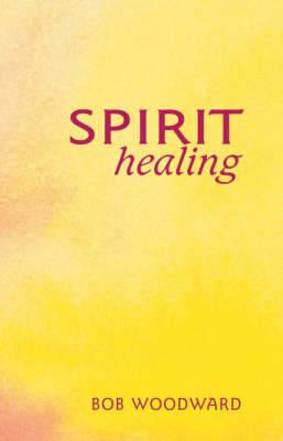 Spirit Healing - Woodward, Bob