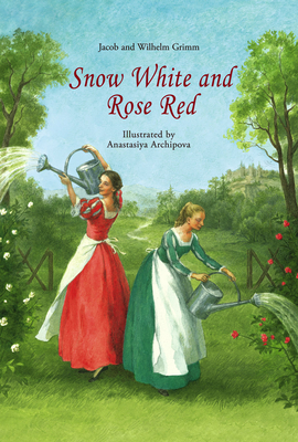 Snow White and Rose Red - Grimm, Jacob Ludwig Carl, and Grimm, Wilhelm