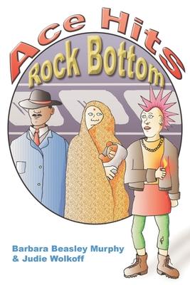 Ace Hits Rock Bottom - Murphy, Barbara B, and Wolkoff, Judie