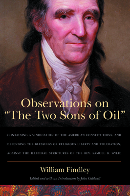 "Observations on ""The Two Sons of Oil"" - Findley, William, and Caldwell, John, Col. (Editor)"