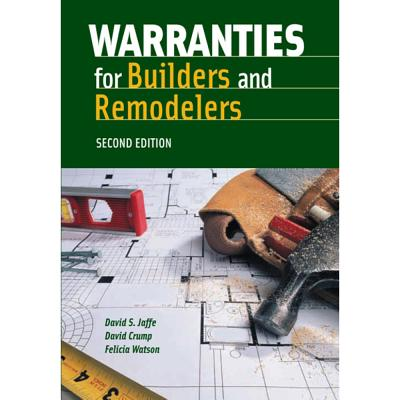 Warranties for Builders and Remodelers - Jaffe, David S, and Crump, David, and Watson, Felicia K