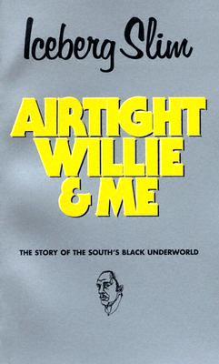 Airtight Willie and Me - Slim, Iceberg