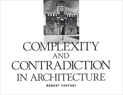 Complexity and Contradiction in Architecture - Venturi, Robert, and Museum of Modern Art (New York N y )
