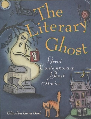 The Literary Ghost: Great Contemporary Ghost Stories - Dark, Larry (Editor)