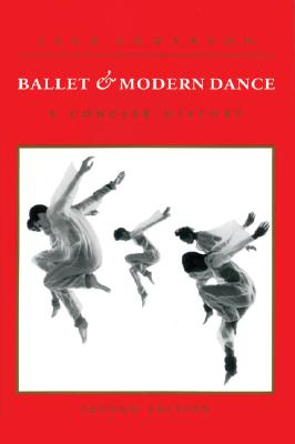 Ballet and Modern Dance: A Concise History - Anderson, Jack
