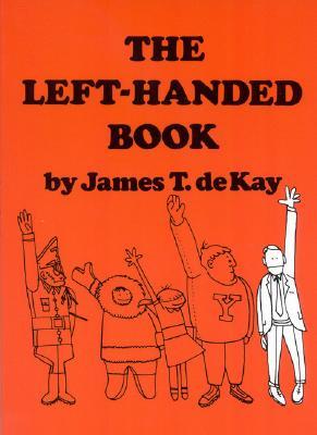 The Left-Handed Book - DeKay, James Tertius
