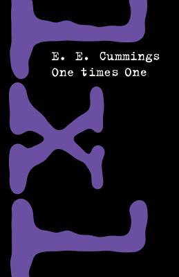 One Times One - Cummings, E. E.