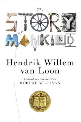 The Story of Mankind - van Loon, Hendrik Willem, and Sullivan, Robert, and Merriman, John