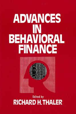 Advances in Behavioral Finance - Thaler, Richard H (Editor)