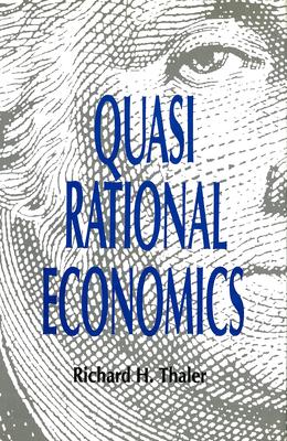 Quasirational Economics - Thaler, Richard H.