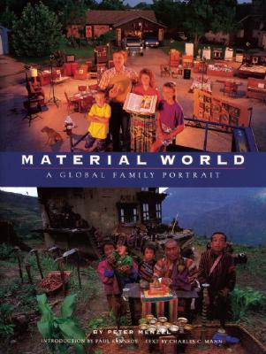 Material World - Menzel, Peter, and Mann, Charles C, and Kennedy, Paul M (Introduction by)