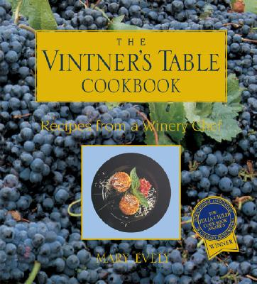 The Vintner's Table Cookbook - Evely, Mary, and Mary Everly / Frp, and Favorite Recipes Press (Producer)