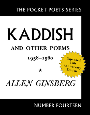 Kaddish and Other Poems: 1958-1960 - Ginsberg, Allen, and Morgan, Bill (Afterword by)