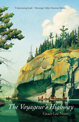 The Voyageur's Highway: Minnesota's Border Lake Land - Nute, Grace Lee
