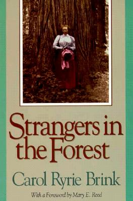 Strangers in the Forest - Brink, Carol Ryrie, and Reed, Mary E (Foreword by)