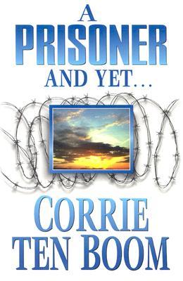 Prisoner and Yet - Ten Boom, Corrie