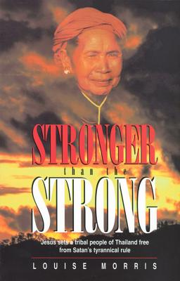 Stronger Than the Strong - Morris, Louise