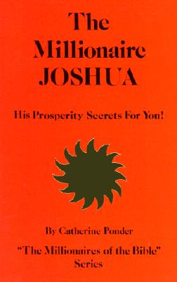 The Millionaire Joshua, His Prosperity Secrets for You! - Ponder, Catherine