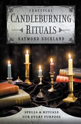 Practical Candleburning Rituals: Spells and Rituals for Every Purpose - Buckland, Raymond