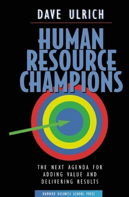 Human Resource Champions - Ulrich, Dave (Preface by), and Ulrich, David
