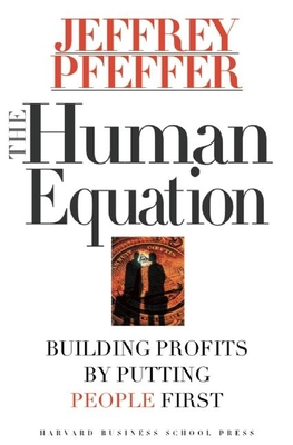 The Human Equation: Building Profits by Putting People First - Pfeffer, Jeffrey