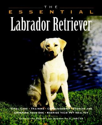 The Essential Labrador Retriever - Howell Book House, and Stockdale, Renee (Photographer)