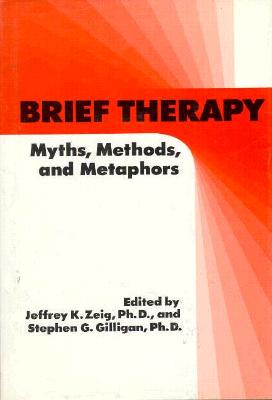 Brief Therapy - Zeig, Jeffrey K, Dr. (Editor), and Milton H Erickson Foundation, and International Congress on Ericksonian Approaches to...