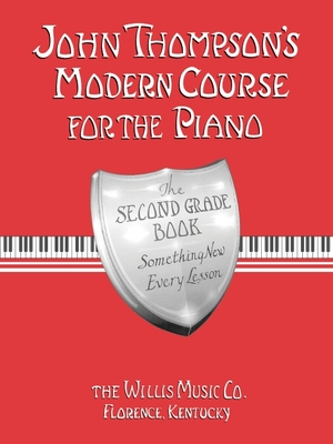 John Thompson's Modern Course for the Piano - Second Grade (Book Only): Second Grade - Thompson, John