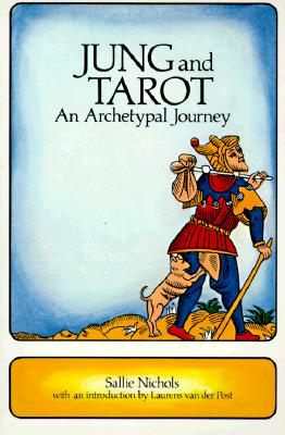 Jung and Tarot: An Archetypal Journey - Nichols, Sallie