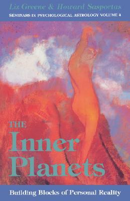 Inner Planets: Building Blocks of Personal Reality - Greene, Liz, Ph.D., and Sasportas, Howard