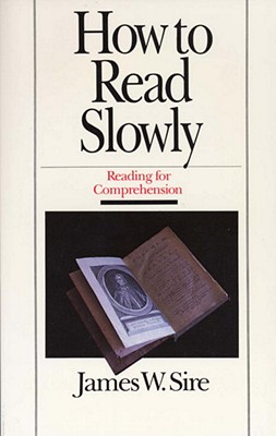 How to Read Slowly - Sire, James W