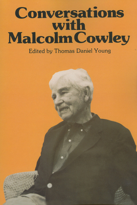 Conversations with Malcolm Cowley - Cowley, Malcolm, and Young, Thomas D (Editor)