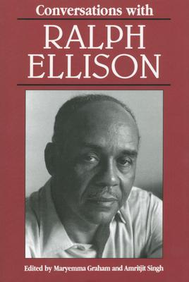 Conversations with Ralph Ellison - Ellison, Ralph Waldo, and Graham, Maryemma (Editor), and Singh, Amritjit (Editor)