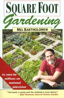 Square Foot Gardening - Bartholomew, Mel