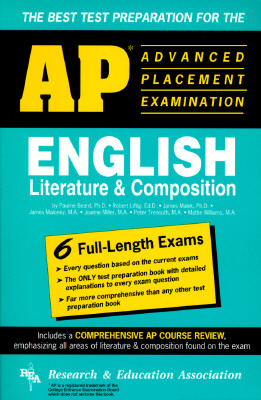 AP English Literature & Composition (Rea) - The Best Test Prep for the AP Exam - Liftig, Robert, PH.D., and Research & Education Association, and Beard, Pauline, PH.D.