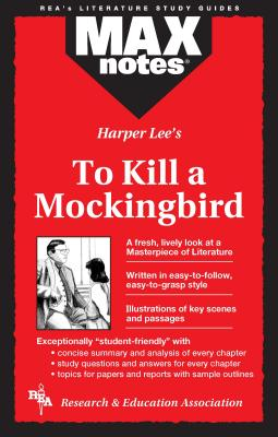 To Kill a Mockingbird (Maxnotes Literature Guides) - Research & Education Association, and Lee, Harper, and Price Davis, Anita