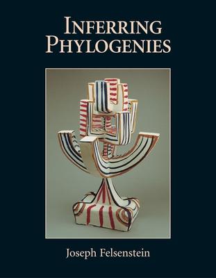Inferring Phylogenies - Felsenstein, Joseph, and Felenstein, Joseph