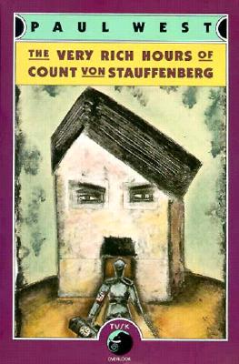 The Very Rich Hours of Count Von Stauffenberg - West, Paul