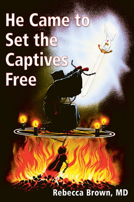 He Came to Set the Captives Free - Brown, Rebecca