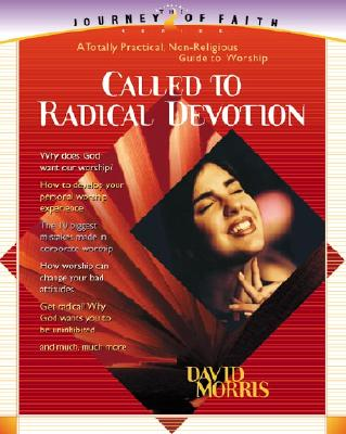Called to Radical Devotion - Morris, David