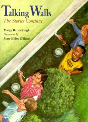 Talking Walls: The Stories Continue - Knight, Margy Burns