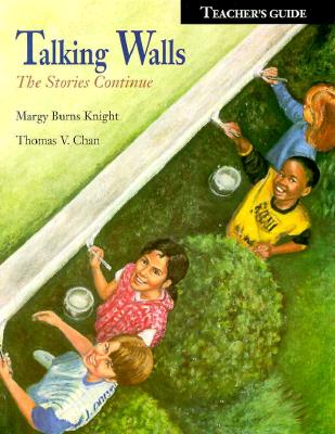 Talking Walls: The Stories Continue - Knight, Margy Burns, and Chan, Thomas V