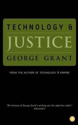 Technology and Justice - Grant, George
