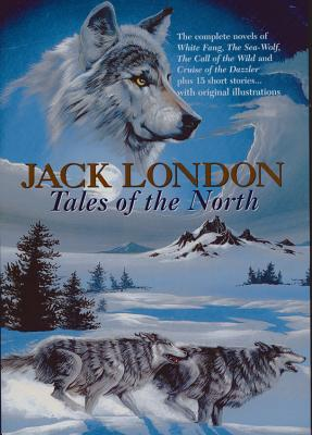 Jack London: Tales of the North - London, Jack