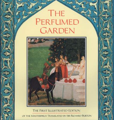 Perfumed Garden - Burton, Richard Francis, Sir, and Burton, Richard, Sir (Translated by), and Burton, Captain Sir Richard F (Translated by)